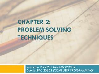 Chapter  2: Problem solving techniques