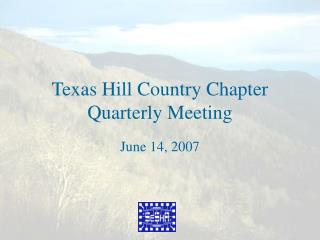 Texas Hill Country Chapter Quarterly Meeting
