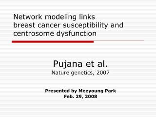 Network modeling links  breast cancer susceptibility and centrosome dysfunction