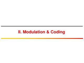 II. Modulation & Coding