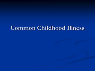 Common Childhood Illness