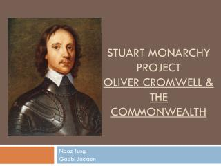 Stuart Monarchy Project  Oliver Cromwell &  the Commonwealth