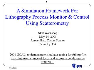 A Simulation Framework For Lithography Process Monitor & Control Using Scatterometry