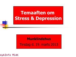 Temaaften om  Stress & Depression