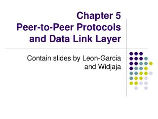 Chapter 5  Peer-to-Peer Protocols and Data Link Layer
