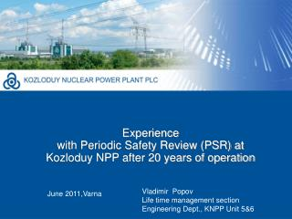 Experience  with Periodic Safety Review (PSR) at Kozloduy NPP after 20 years of operation