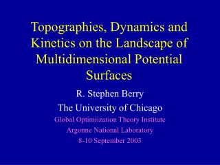 Topographies, Dynamics and Kinetics on the Landscape of Multidimensional Potential Surfaces