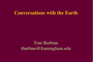 Conversations with the Earth Tom Burbine tburbine@framingham