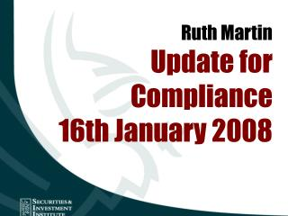 Ruth Martin Update for Compliance 16th January 2008