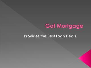 Got Mortgage