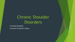Chronic Shoulder Disorders