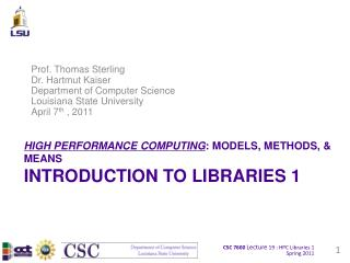 HIGH PERFORMANCE COMPUTING : MODELS, METHODS, & MEANS INTRODUCTION TO LIBRARIES 1