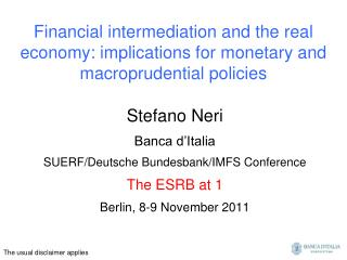 Financial intermediation and the real economy: implications for monetary and macroprudential policies