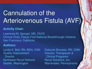 Cannulation of the  Arteriovenous Fistula (AVF)