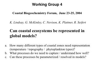 Working Group 4 Coastal Biogeochemistry Forum,  June 23-25, 2004