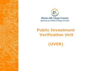 Public Investment  Verification Unit (UVER)