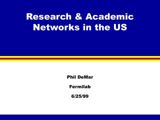 Research & Academic  Networks in the US
