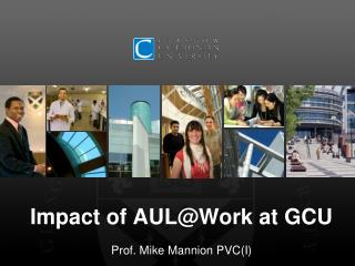 Impact of AUL@Work at GCU