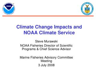 Climate Change Impacts and NOAA Climate Service