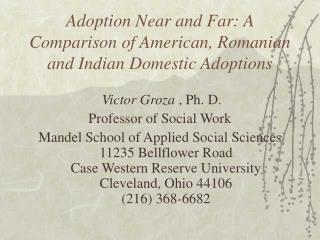 Adoption Near and Far:  A Comparison of American, Romanian and Indian Domestic Adoptions