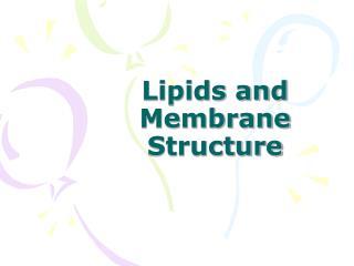Lipids and Membrane Structure