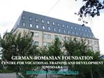 GERMAN-ROMANIAN FOUNDATION  CENTRE FOR VOCATIONAL TRAINING AND DEVELOPMENT TIMISOARA frgtim.ro, frgfrgtim.ro