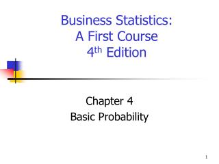 Business Statistics: A First Course  4 th  Edition