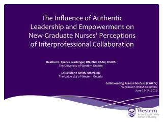 The Influence of Authentic Leadership and Empowerment on New-Graduate Nurses� Perceptions