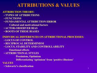ATTRIBUTIONS & VALUES ATTRIBUTION THEORY:  TYPES OF ATTRIBUTIONS  FUNCTIONS