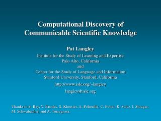 Pat Langley Institute for the Study of Learning and Expertise Palo Alto, California and