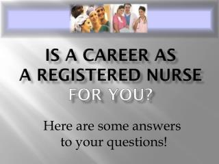 Is a Career AS  A Registered Nurse  for you?