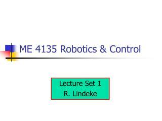 ME 4135 Robotics & Control