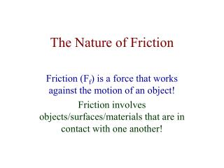 The Nature of Friction
