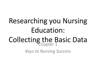 Researching you Nursing Education: Collecting the Basic Data