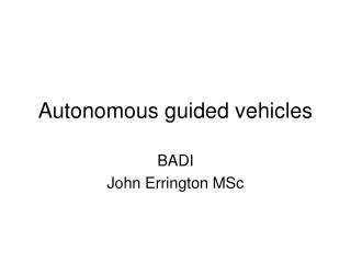 Autonomous guided vehicles