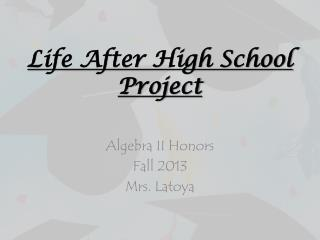 Life After High School Project