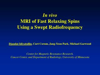 In vivo MRI of Fast Relaxing Spins  Using a Swept Radiofrequency