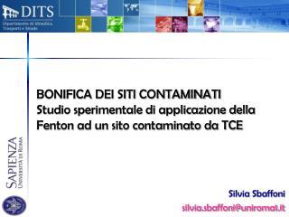 BONIFICA DEI SITI CONTAMINATI Studio sperimentale di applicazione della Fenton ad un sito contaminato da TCE