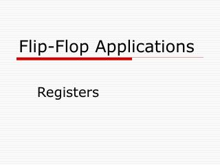 Flip-Flop Applications