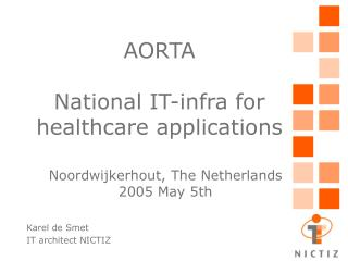AORTA National IT-infra for healthcare applications