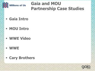 Gaia and MOU  Partnership Case Studies