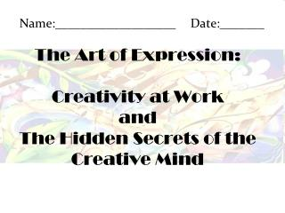 The Art of Expression: Creativity at Work and The Hidden Secrets of the Creative Mind