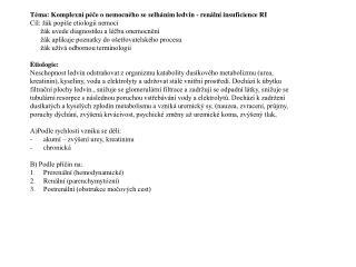 Téma: Komplexní péče o nemocného se selháním ledvin - renální insuficience RI