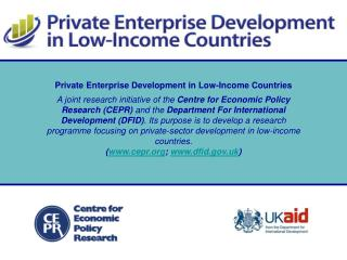 A joint research initiative of the Centre for Economic Policy Research CEPR and the Department For International Develop