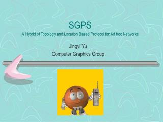 SGPS A Hybrid of Topology and Location Based Protocol for Ad hoc Networks