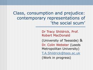 Class, consumption and prejudice: contemporary representations of 'the social scum'