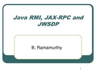 Java RMI, JAX-RPC and JWSDP