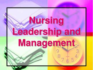 NURSING LEADERSHIP MANAGEMENT AND