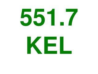 551.7 KEL
