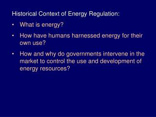 Historical Context of Energy Regulation: What is energy?